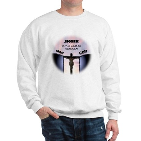 Jesus is the Bridge Sweatshirt