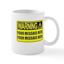 Personalize It, Warning Sign Mug