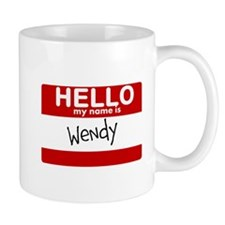 Hello My Name Is Wendy Small Mug