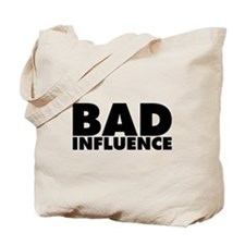 Bad Influence Tote Bag