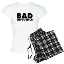 Bad Influence Pajamas