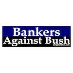 Bankers Against Bush Bumper Sticker