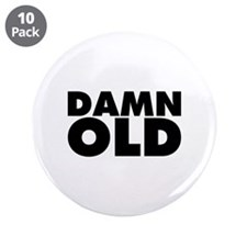 "Damn Old 3.5"" Button (10 pack)"