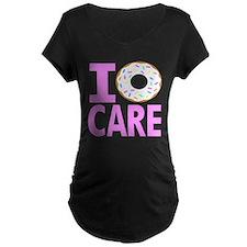 I Donut Care Maternity T-Shirt