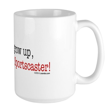 ... a sportscaster Large Mug