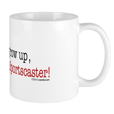 ... a sportscaster Mug