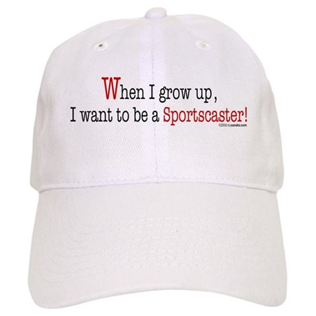 ... a sportscaster Cap