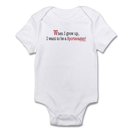 ... a sportscaster Infant Bodysuit