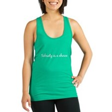 Sobriety is a choice Racerback Tank Top