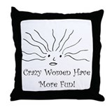 Crazy Women Throw Pillow