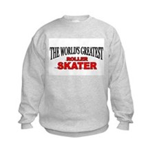 """The World's Greatest Roller Skater"" Sweatshirt"