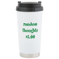 RANDOM THOUGHTS $5.00 Travel Mug