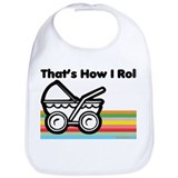 How I Roll Bib