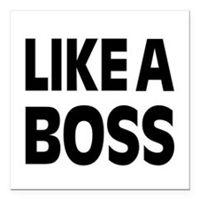"LIKE A BOSS: Square Car Magnet 3"" x 3"""