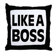 LIKE A BOSS: Throw Pillow
