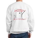 Go eat in the bathroom! (DesignOnBack) Sweatshirt