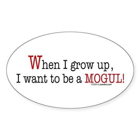 ... a mogul! Oval Sticker