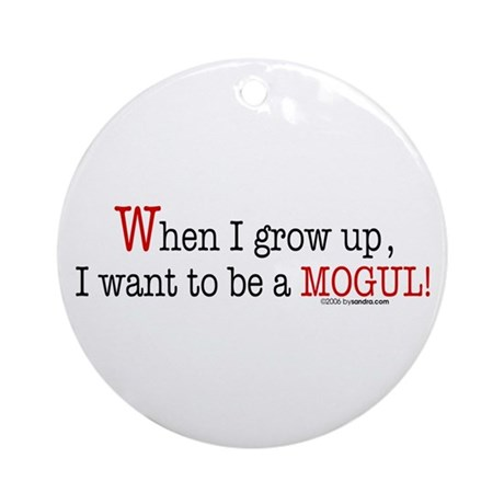 ... a mogul! Ornament (Round)