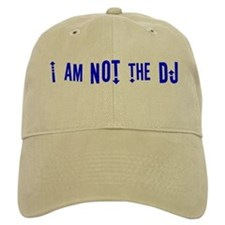 """I am not the DJ"" Baseball Cap"