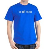 """I am not the DJ"" White Text T-Shirt"