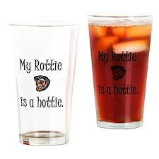 My Rottie is a hottie. Drinking Glass
