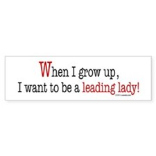... a leading lady! Bumper Bumper Sticker