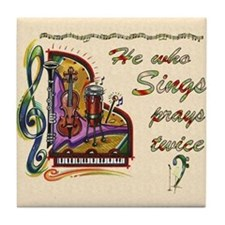 He Who Sings Prays Twice Tile Coaster