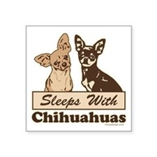 "Sleeps With Chihuahuas Square Sticker 3"" x 3"""