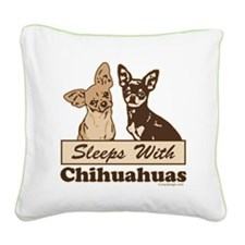 Sleeps With Chihuahuas Square Canvas Pillow