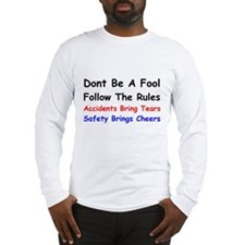Dont Be a Fool Follow the Rules Long Sleeve T-Shir