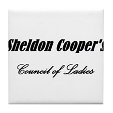 Sheldon Cooper's Council of Ladies Tile Coaster