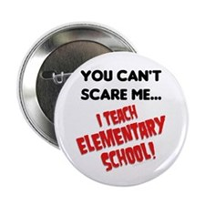 "can't scare elementary school teachers 2.25"" Butto"