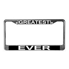 Greatest Ever License Plate Frame