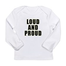 Loud Proud Long Sleeve T-Shirt