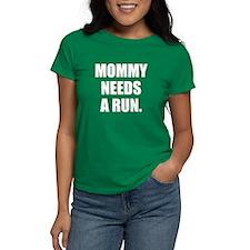Mommy Needs a Run Women's T-Shirt