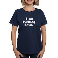 i am running this Women's Dark T-Shirt