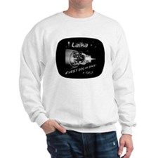 LAIKA First Dog in Space! Sweatshirt