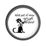cat saying w/ attitude Wall Clock
