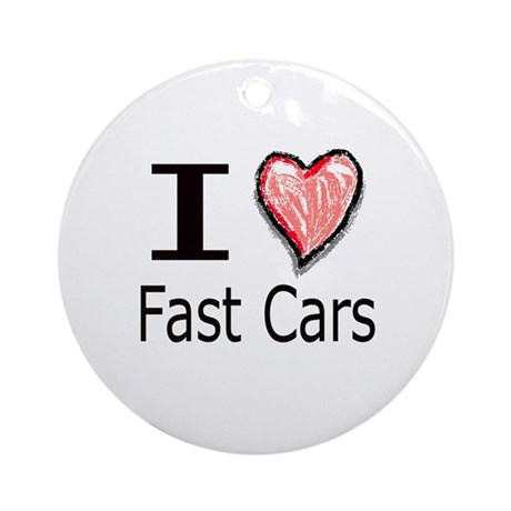 I Heart Fast Cars Ornament (Round)