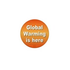 GLOBAL WARMING... Mini Button