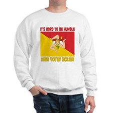 Hard 2 be humble Sicilian Sweatshirt