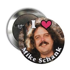 I LOVE (heart) Mike Schank Button