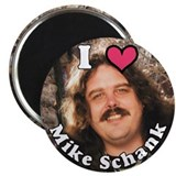 I LOVE (heart) Mike Schank Magnet