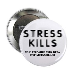 Stress Kills Button