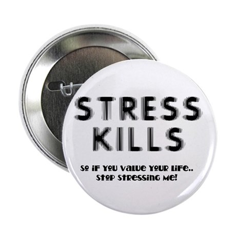"Stress Kills 2.25"" Button (100 pack)"