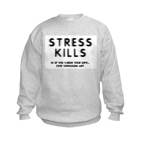 Stress Kills Kids Sweatshirt