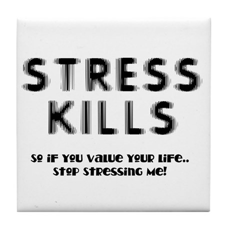 Stress Kills Tile Coaster