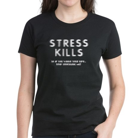 Stress Kills Women's Dark T-Shirt