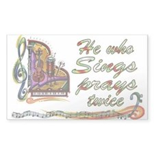 He Who Sings Prays Twice Rectangle Decal
