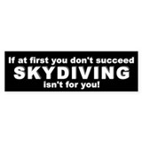 If at first Skydiving Bumper Bumper Sticker